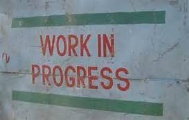 I am a work in progress. So, Iwrite.