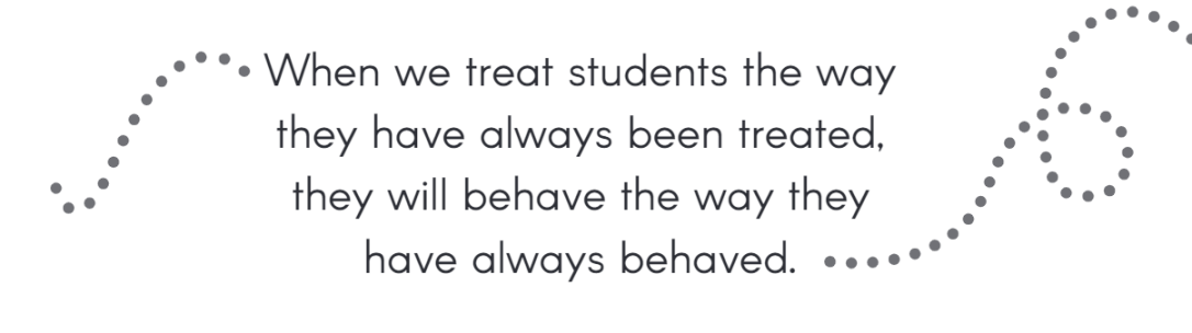 When we treat students they way they have always
